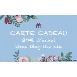 Carte cadeau 30€ - Oley Ola cie ®