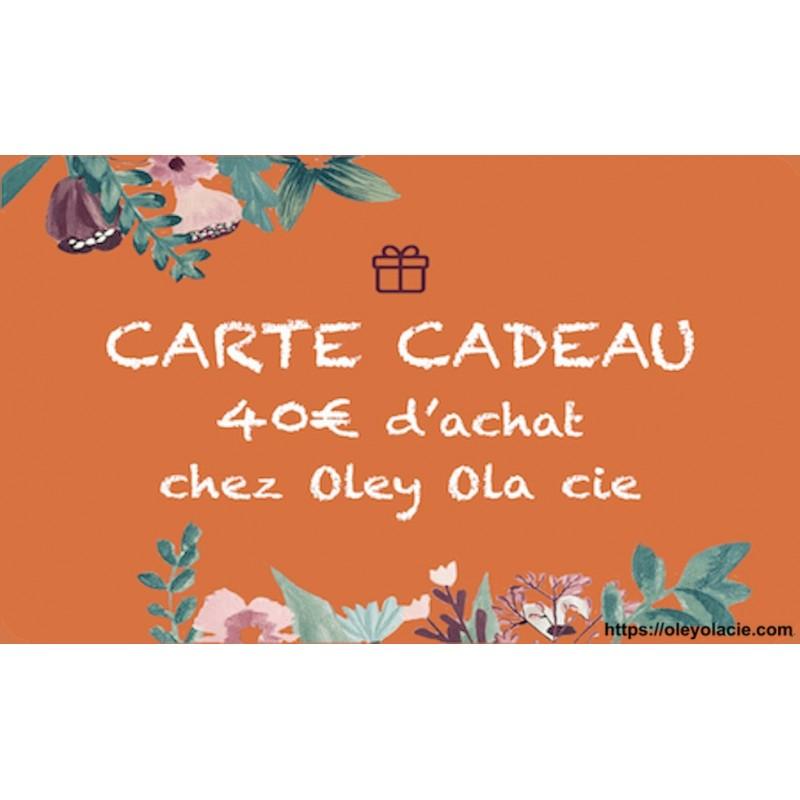 Carte cadeau 40€ - Oley Ola cie ®