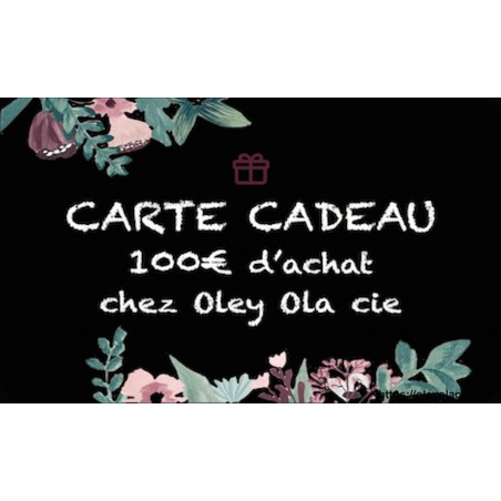 Carte cadeau 100€ - Oley Ola cie ®